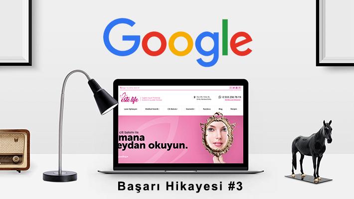 Google Başarı Hikayesi 3:Este Life Güzellik Merkezi