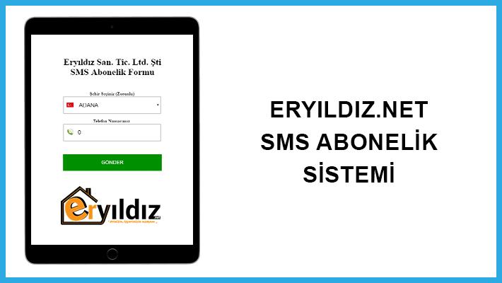 Sms Abonelik Sistemi: Eryıldız.net