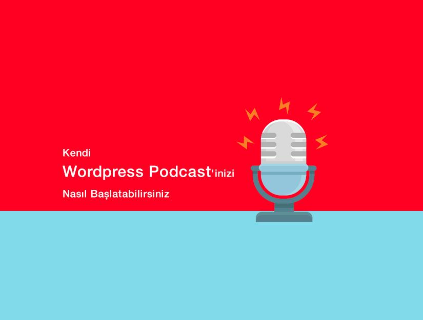 Kendi WordPress Podcast'inizi Nasıl Başlatabilirsiniz